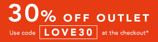 An EXTRA 30% off Outlet with code LOVE30