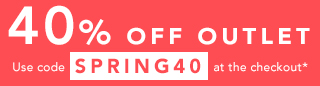 An EXTRA 40% off Outlet with code SPRING40